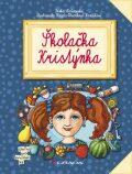Školačka Kristýnka - Lenka Rožnovská, ...