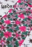 Šibori batika - Alena Isabella Grimmichová