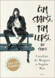 Čím starší, tím lepší, ale starší - Caroline de Maigret, ...