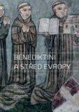 Benediktini a střed Evropy - Josef Žemlička, ...