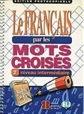 Le francais par les mots croisés Fotocopiable 2 - Intermediare - neuveden
