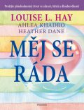Měj se ráda - Louise L. Hay,  Dane Heather, ...