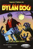 Dylan Dog: L´alba dei morti viventi - Spinosa Eleonora