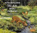 Víš, kde bydlí zvířata? - Peter Wohlleben