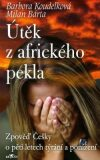 Útěk z afrického pekla - Barbora Koudelková, ...