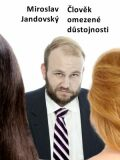 Člověk omezené důstojnosti - Miroslav Jandovský