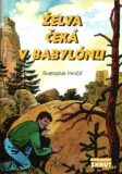 Želva čeká v Babylónu - Svatopluk Hrnčíř