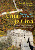 Čína je Čína - Dana-Sofie Šlancarová, ...