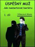 Úspěšný muž Jak nastartovat kariéru - Marie Němcová