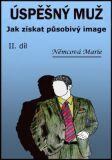 Úspěšný muž Jak získat působivý image - Marie Němcová