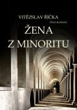 Žena z minoritu - Vítězslav Říčka
