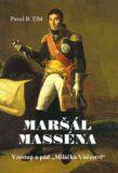 Maršál Masséna - Pavel B. Elbl,