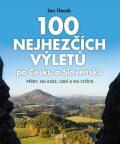 100 nejhezčích výletů po Čechách a Slovensku - Jan Hocek