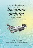 Průvodce lucidním sněním - Oneironautika aneb umění cestovat ve snech - Tuccillo Dylan,  Zeizel Jared, ...