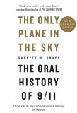 The Only Plane in the Sky : The Oral History of 9/11 - Garrett M Graff