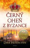 Černý oheň z Byzance - Dirk Husemann