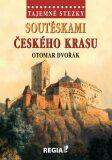 Tajemné stezky - Soutěskami Českého krasu - Otomar Dvořák