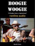 Boogie woogie - Průvodce hrou a improvizací (+online audio) - Zdeněk Šotola,