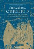Černá křídla Cthulhu 5 - S.T. Joshi