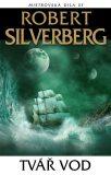 Tvář vod - Robert Silverberg
