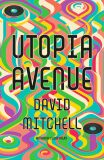 Utopia Avenue - David Mitchell