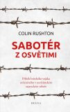 Sabotér z Osvětimi - Colin Rushton