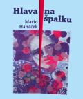 Hlava na špalku - Mario Hanáček, Jan Samec