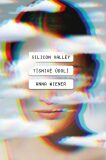 Silicon Valley: Tísnivé údolí - Anna Wiener