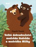 Velká dobrodružství medvěda Nedvěda a medvídka Mišky - Zbyněk Černík