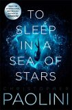 To Sleep in a Sea of Stars - Christopher Paolini