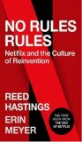 No Rules Rules : Netflix and the Culture of Reinvention - Hastings Reed