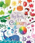 Big Book Of Colours - Felicity Brooks