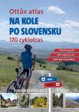 Ottův atlas Na kole po Slovensku - Ivo Paulík