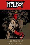 Hellboy 4 - Pravá ruka zkázy - Mike Mignola