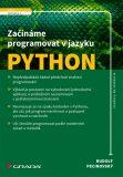 Začínáme programovat v jazyku Python - Rudolf Pecinovský