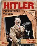 Hitler: Psychiatrické posudky, vůdcovo šílenství - Nigel Cawthorne
