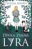 Dívka zvaná Lyra - Cecelia Ahern