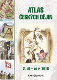 Atlas českých dějin - 2.díl od r. 1618 - Eva Semotanová