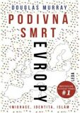 Podivná smrt Evropy - Douglas Murray