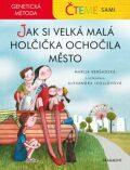 Čteme sami – genetická metoda - Jak si velká malá holčička ochočila město - Marija Beršadskaja