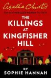 The Killings at Kingfisher Hill : The New Hercule Poirot Mystery - Sophie Hannah