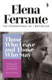 Those Who Leave and Those Who Stay - Elena Ferrante