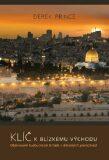 Klíče k Blízkému východu - Objevování budoucnosti Izraele v biblických proroctvích - Prince Derek