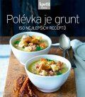 Polévka je grunt - APETIT