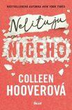 Nelituju ničeho - Colleen Hooverová
