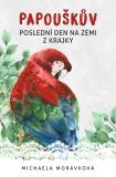Papouškův poslední den na zemi z krajky - Michaela Morávková