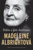 Peklo a jiné destinace - Madeleine Albrightová,