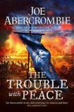 The Trouble With Peace - Joe Abercrombie,