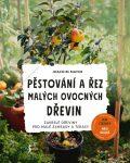 Pěstování a řez malých ovocných dřevin - Joachim Mayer