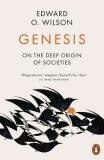 Genesis: The Deep Origin of Societies - Edward O. Wilson
